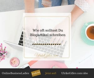 Wie oft solltest Du Blogartikel schreiben