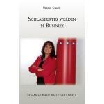 Schlagfertig werden im Business von Ulrike Giller