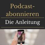 Den Podcast OnlineBusinessLadies abonnieren - die Anleitung