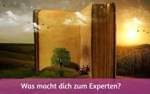 Was macht dich zum Experten_