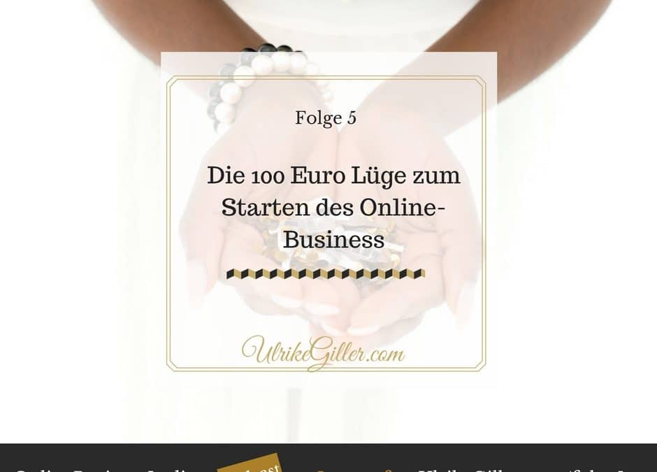 Die 100 Euro Lüge zum Starten des Online-Business