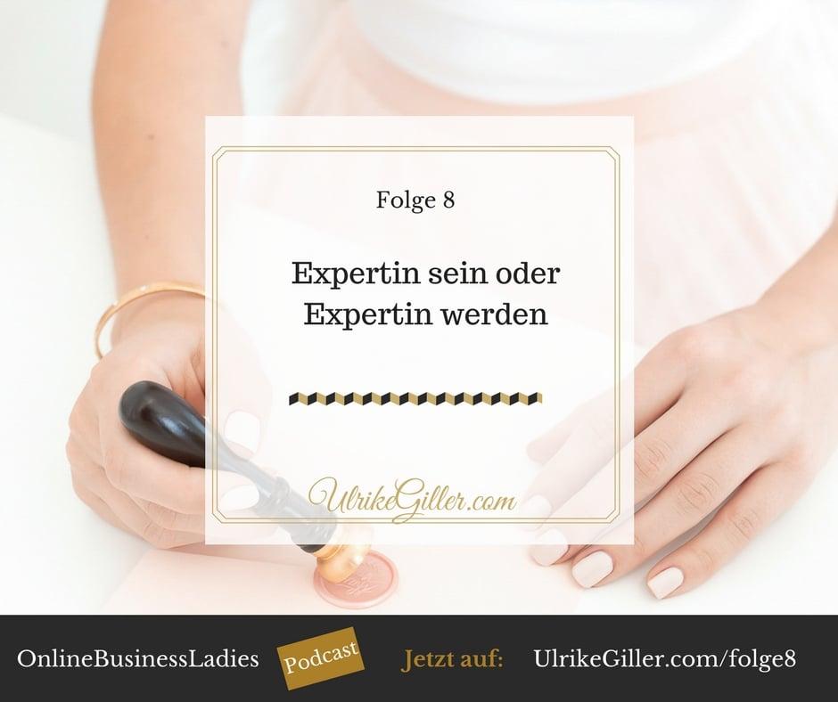 Expertin sein oder Expertin werden