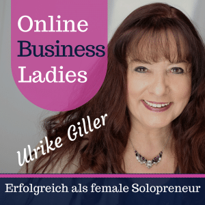 OnlineBusinessLadies-der Podcast mit Ulrike Giller