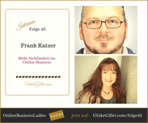 Frank-Katzer Mehr Sichtbarkeit im Online-Business