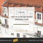Wie du in Google besser gefunden wirst