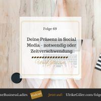 Deine Präsenz in Social Media – notwendig oder Zeitverschwendung