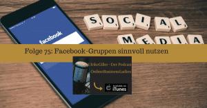 Facebook-Gruppen sinnvoll nutzen