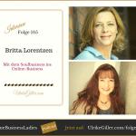 Mit dem Soulbusiness ins Online-Business mit Britta Lorenzen