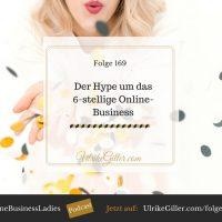 Der Hype um das 6-stellige Online-Business