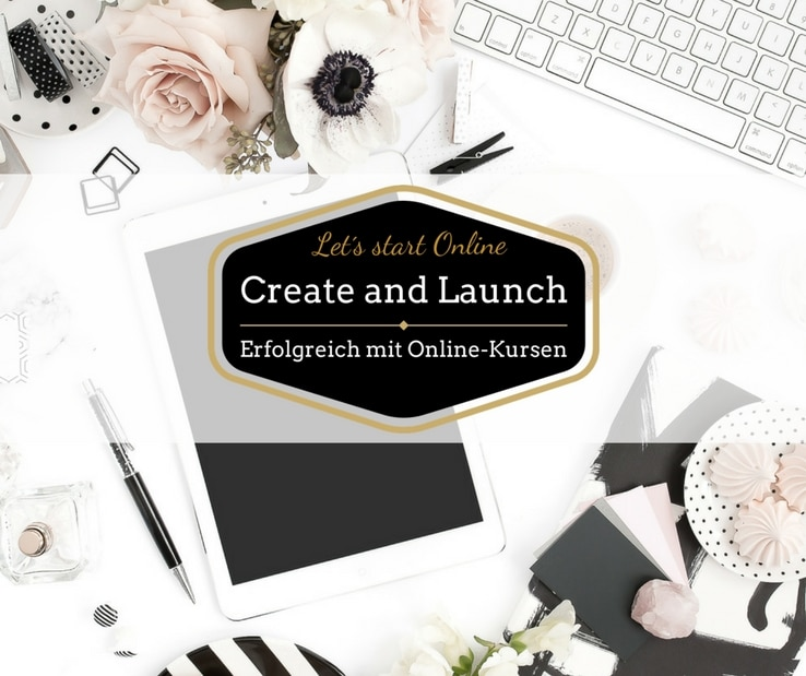 Create and Launch - erfolgreich mit online-kursen