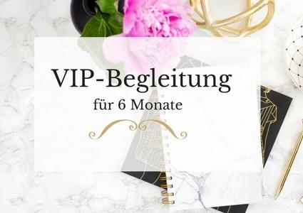 Deine VIP Begleitung für 6 Monate