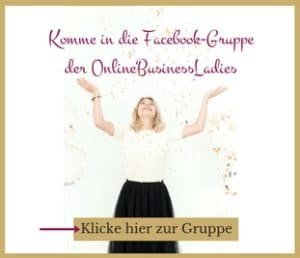 Komme in die Facebook-Gruppe der OnlineBusinessLadies