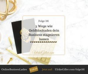 3 Wege wie Geldblockaden dein Business stagnieren lassen