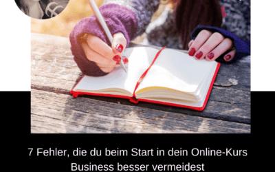 7 Fehler, die du beim Start in dein Online-Kurs Business besser vermeidest