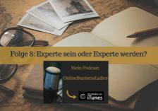 Experte sein oder Experte werden