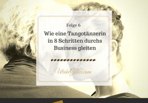 In 8 Schritten wie eine Tangotänzerin durchs Business gleiten